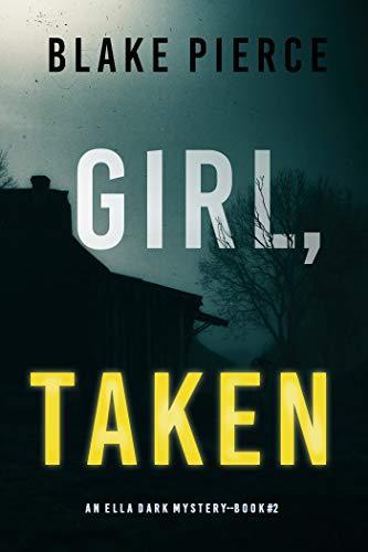 La chica atrapada (Ella Dark 2) de Blake Pierce