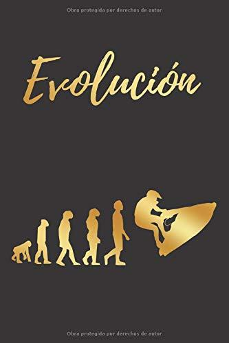 EVOLUCIÓN: CUADERNO LINEADO | DIARIO, CUADERNO DE NOTAS, APUNTES O AGENDA | Regalo creativo y original para los amantes de las motos acuáticas o jet ski