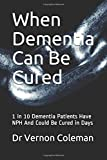 When Dementia Can Be Cured: 1 in 10 Dementia Patients Have NPH And Could Be Cured in Days