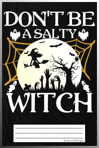 """dont be a salty witch halloween: Cute Notebook/ Journal Book to Write in, Lovely Lined Designed Interior (6"""" x 9""""), 120 Pages"""