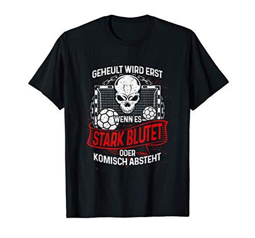 Handballer heulen nicht - Lustiges Handball T-Shirt