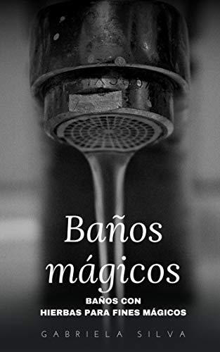 Baños mágicos: Baños con hierbas para fines mágicos