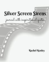 Silver Screen Siren - Journal: Inspirational Quotes from Hollywood Sirens