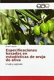 Especificaciones basadas en estadsticas de orujo de oliva: crudo y agotado