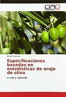 Especificaciones basadas en estadísticas de orujo de oliva: crudo y agotado