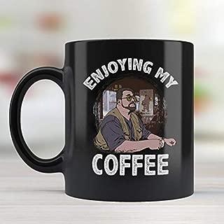 enjoying my coffee mug lebowski