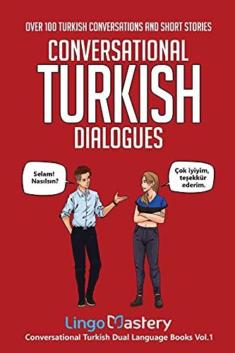 Conversational Turkish Dialogues: Over 100 Turkish Conversations and Short Stories (Conversational T