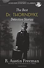 The Best Dr. Thorndyke Detective Stories (Dover Mystery Classics)