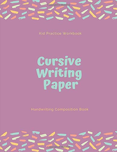 Cursive Writing Paper: Handwriting Practice Workbook for Kids and Teens , 120 pages, 8.5x11 inches  no.7