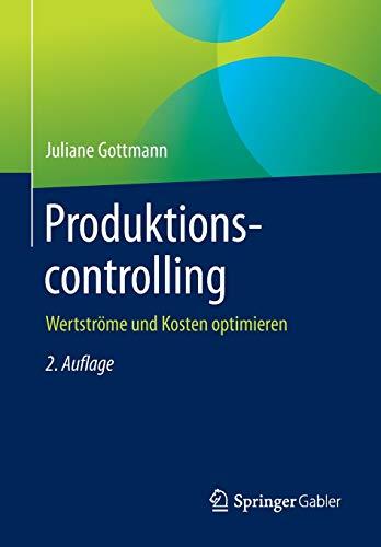 Produktionscontrolling: Wertströme und Kosten optimieren