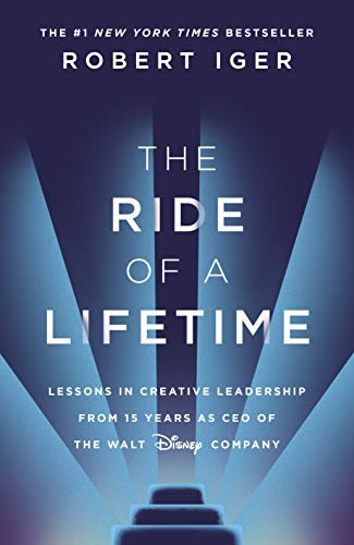 The Ride of a Lifetime: Lessons in Creative Leadership from 15...