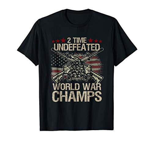 2 Time World War Champs Shirt Funny Undefeated Conservative