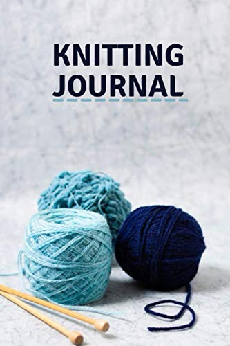 KNITTING JOURNAL: Knitting Projects, Keep track of your knitting,Crochet Journal , perfect size , high quality interior .