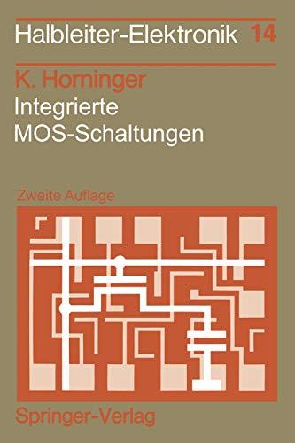 Integrierte MOS-Schaltungen (Halbleiter-Elektronik, 14, Band 14)