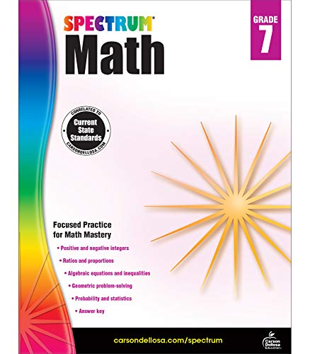 Spectrum Seventh Grade Math Workbook – Algebra, Integers, Ratios, Geometric Mathematics With Examples, Tests, Answer Key for Homeschool or Classroom (160 pgs)