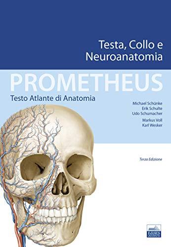 Prometheus. Testo atlante di anatonomia. Testa, collo e neuroanatomia