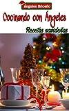 Cocinando con Angeles... recetas navideñas