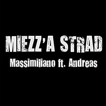 Miezz'a strad (feat. Andreas)