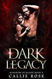 Dark Legacy: A Reverse Harem Vampire Romance (Kingdom of Blood Book 2) (Kindle Edition)