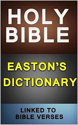 Easton's Bible Dictionary (English Edition)
