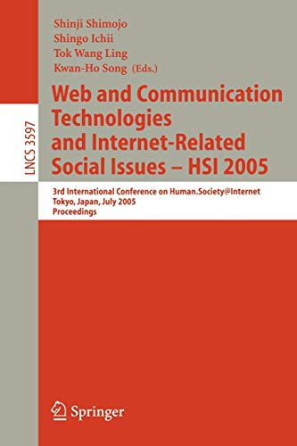 Web and Communication Technologies and Internet-Related Social Issues - HSI 2005: 3rd International Conference on Human-Society@Internet Tokyo, Japan, ... Notes in Computer Science (3597), Band 3597)