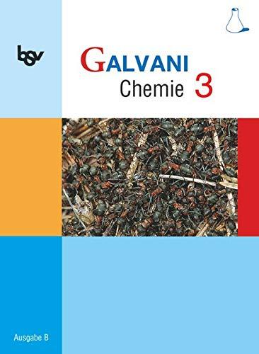 Galvani - Chemie für Gymnasien - Ausgabe B - Für naturwissenschaftlich-technologische Gymnasien in Bayern - Bisherige Ausgabe - Band 3: 10. Jahrgangsstufe: Schülerbuch