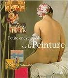 Petite encyclopédie de la peinture NE de Stefano ZUFFI ,Annie GUILLEMIN (Traduction),Angela CRISTINA (Traduction) ( 14 octobre 2010 ) - SOLAR (14 octobre 2010) - 14/10/2010