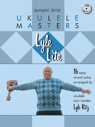 Lyle Lite: 16 Easy Chord Solos [With CD] (Jumpin' Jim's Ukulele Masters)