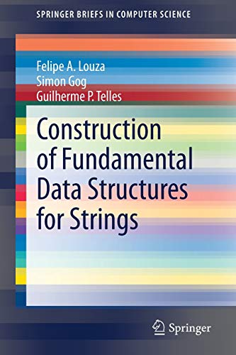 Construction of Fundamental Data Structures for Strings (SpringerBriefs in Computer Science)