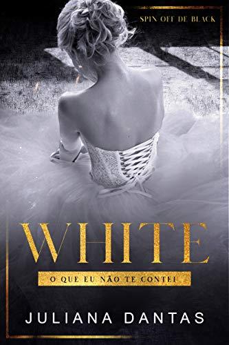 White - O que eu não te contei: Spin-off de Black