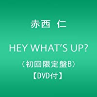 HEY WHATS UP? TYPE-B(+DVD)(ltd.) by JIN AKANISHI (2013-08-07)