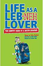 Life as a Leb-neh Lover The Identity Crisis of a Maybe-Lebanese by Kathy Shalhoub - Paperback