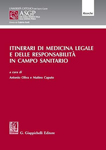 Itinerari di medicina legale e delle responsabilità in campo sanitario