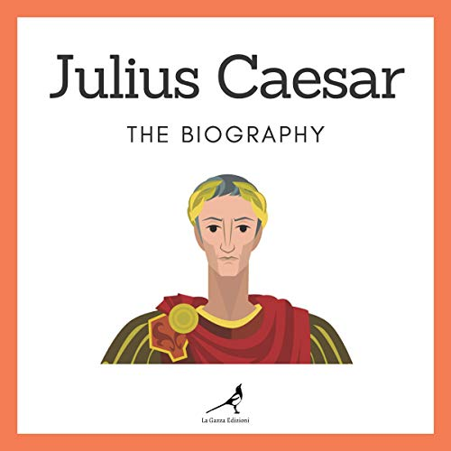 Julius Caesar - The Biography cover art