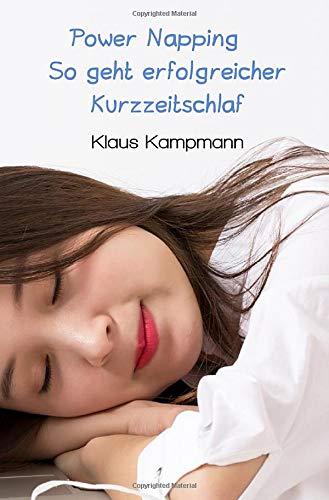 Power Napping So geht erfolgreicher Kurzzeitschlaf: Die frische Erholungspause - Regeneration in Kurzzeit