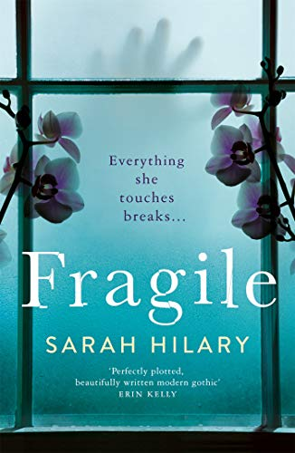 Fragile: Secrets and Betrayal in the Stunning Break-out Psychological Thriller from the Theakstons' Crime Novel of the Year Winner by [Sarah Hilary]