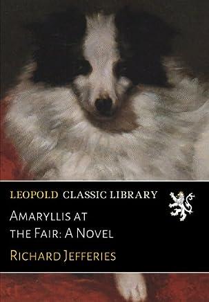 Amaryllis at the Fair: A Novel
