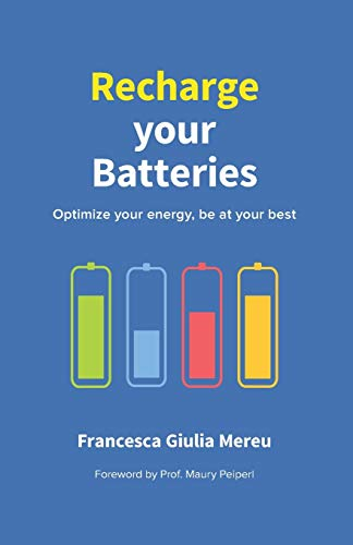 Recharge your Batteries: How to optimize your energy and be at your best more often- black and white edition