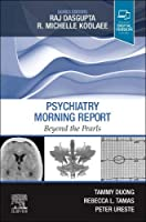 Psychiatry Morning Report: Beyond the Pearls