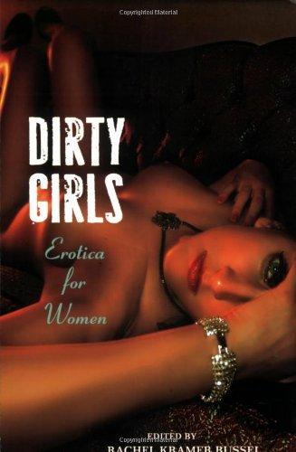 Dirty Girls: Erotica for Women by Rachel Kramer Bussel (2008-03-11)
