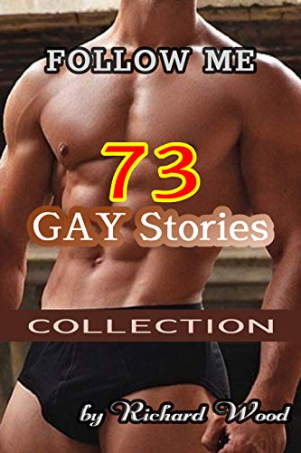 FOLLOW ME: 73 GAY Stories COLLECTION (Threesome, Bisexual MM First Time, Spanking, Gay Submission Training, Cuck, Dirty Teenager, Older Man, Naughty BDSM) (English Edition)