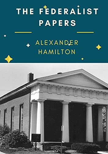 THE FEDERALIST PAPERS (Annotated) (English Edition)