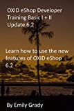 OXID eShop Developer Training Basic I + II Update 6.2: Learn