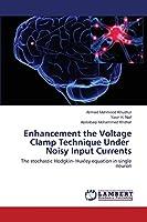 Enhancement the Voltage Clamp Technique Under Noisy Input Currents