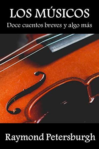 Los músicos: Doce cuentos breves y algo más