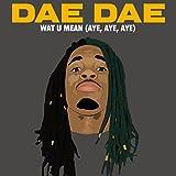 Wat U Mean (Aye, Aye, Aye) [Clean]