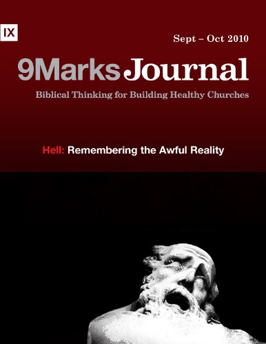 Download Hell | 9Marks Journal : Remembering the Awful Reality (English Edition) B007SOPYQ6