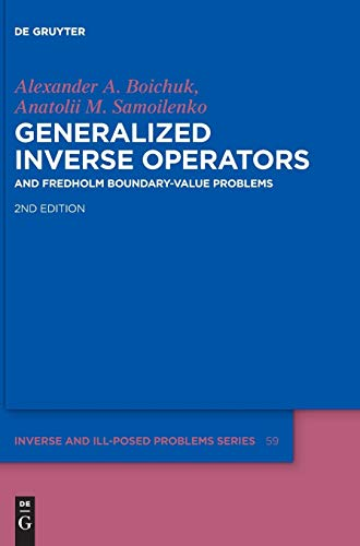 Generalized Inverse Operators: And Fredholm Boundary-Value Problems (Inverse and Ill-Posed Problems Series, Band 59)