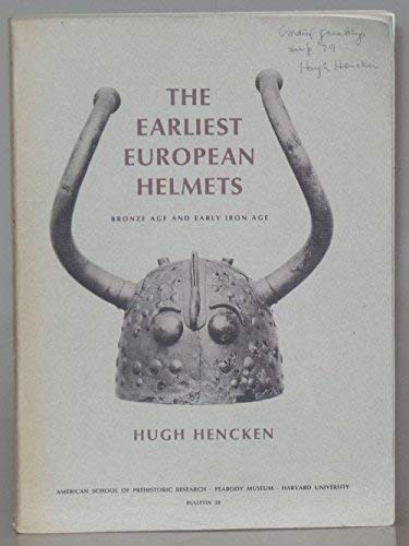 Earliest European Helmets: Bronze Age and Early Iron Age