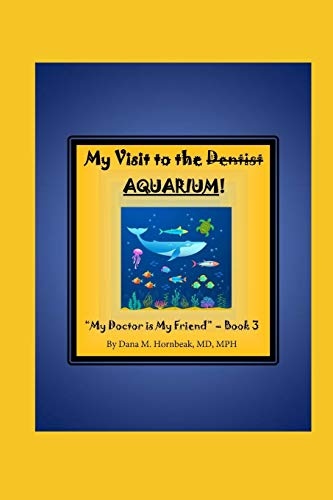 My Visit to the Dentist (AQUARIUM)! (My Doctor is My Friend, Band 3)